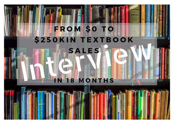 From $0 to $250k in Textbook Sales in 18 months: An Interview with Seth Baker